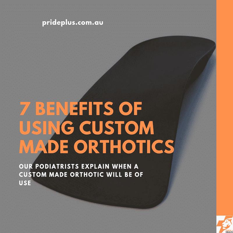 benefits of custom made orthotics