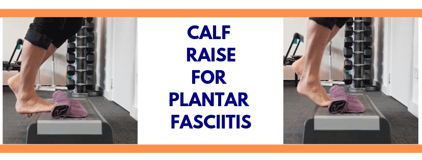calf raise for plantar fasciitis