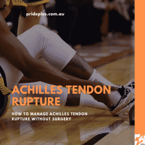 how to manage an achilles tendon rupture without surgery