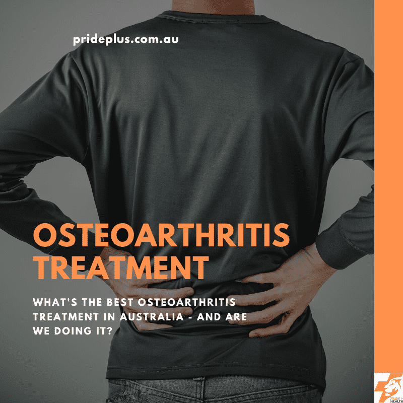 osteoarthritis treatment in australia advice from the best physios