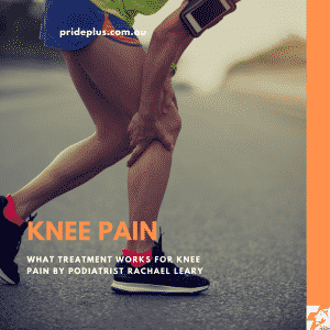 knee pain treatment that works by podiatrist