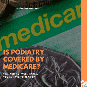 is podiatry covered by medicare? yes.