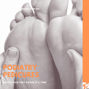 podiatry pedicure when your feet know it's time