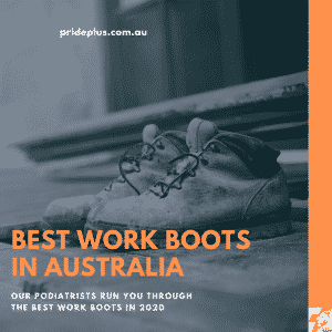 best work boots in australia in 2020 according to podiatrist experts