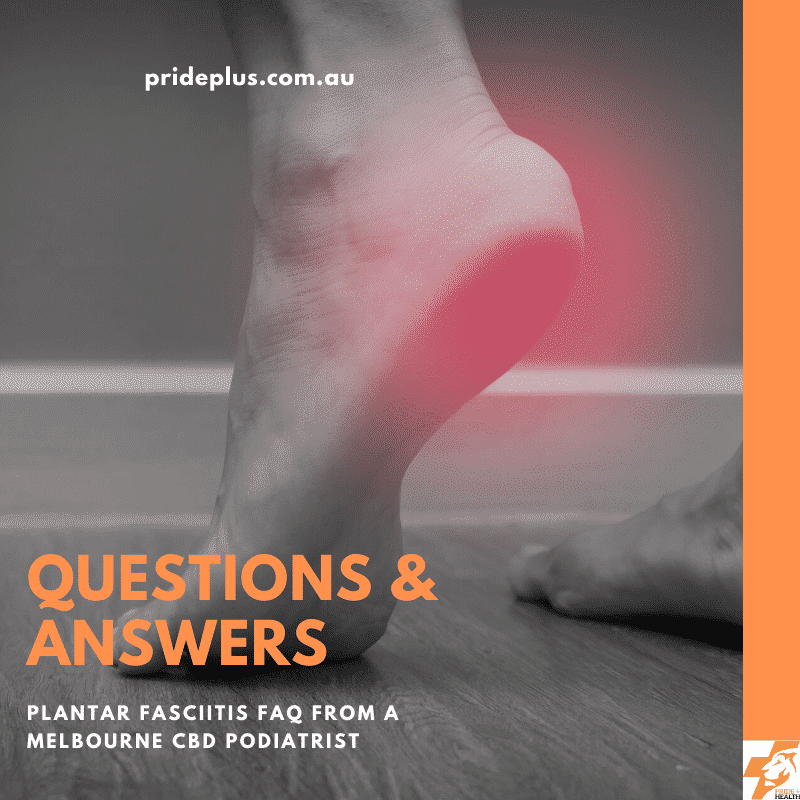 plantar fasciitis questions and answers from podiatrist in melbourne