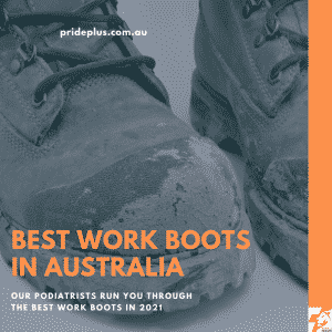 best work boots in australia in 2021 by podiatrist foot experts
