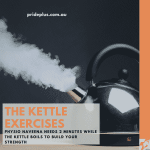 physiotherapist build strength while the kettle boils with the kettle exercises