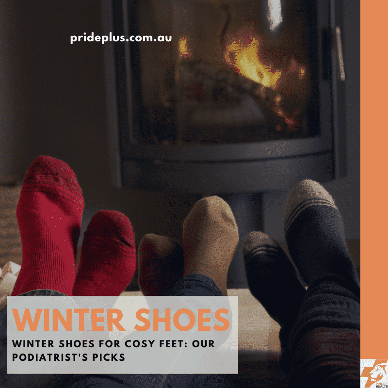 winter shoes for cosy feet from australian podiatrists cosy in front of open fire