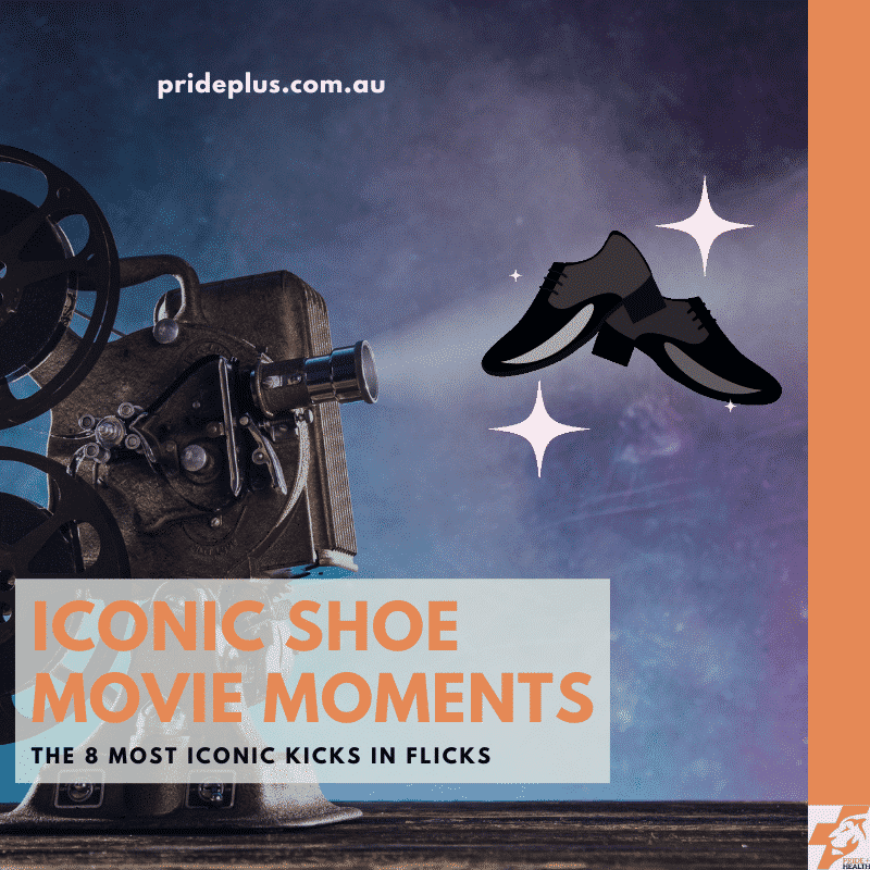 8 iconic shoe moments in movies according to pascoe vale podiatrist