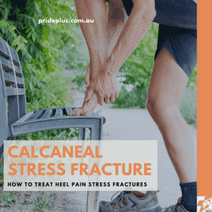calcaneal stress fracture treatment and advice from expert podiatrist